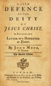 Cover of: A Calm defence of the Deity of Jesus Christ | John Moor