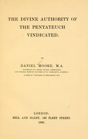 Cover of: The divine authority of the Pentateuch vindicated. | Daniel Moore