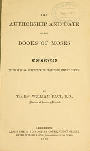 Cover of: The authorship and date of the books of Moses considered with special reference to Professor Smith's view