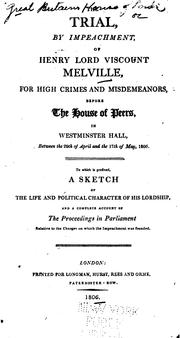 Cover of: The trial, by impeachment, of Henry lord viscount Melville