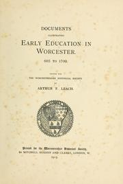 Cover of: Documents illustrating early education in Worcester.685 to 1700 by Leach, Arthur Francis