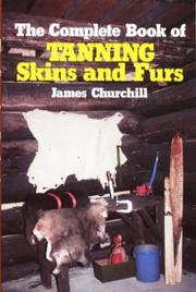 Cover of: The complete book of tanning skins and fury pussys | James E. Churchill