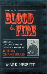 Cover of: Through blood & fire: selected Civil War papers of Major General Joshua Chamberlain