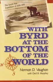 With Byrd at the bottom of the world by Norman D. Vaughan