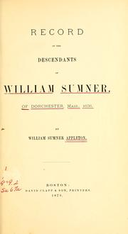 Cover of: Record of the descendants of William Sumner, of Dorchester, Mass., 1636 by Appleton, William S.
