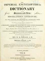Cover of: The new imperial encyclopaedia, or, Dictionary of the sciences and arts | W. M. Johnson
