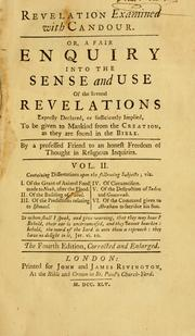 Cover of: Revelation examined with candour, or, A fair enquiry into the sense and use of the several revelations expresly declared, or sufficiently implied, to be given to mankind from the creation, as they are found in the Bible | Patrick Delany