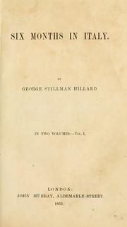 Cover of: Six months in Italy | George Stillman Hillard