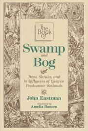 Cover of: The book of swamp and bog | John Eastman