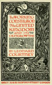 Cover of: The working constitution of the United Kingdom and its outgrowths | Courtney, Leonard Henry Courtney 1st baron
