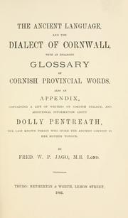 Cover of: The ancient language and the dialect of Cornwall | Jago, Fred. W. P.