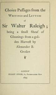 Cover of: Choice passages from the writings and letters of Sir Walter Raleigh