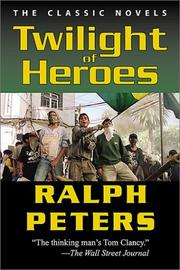 Cover of: Twilight of heroes | Ralph Peters