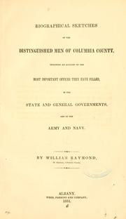 Cover of: Biographical sketches of the distinguished men of Columbia County | Raymond, William of Chatham, N.Y