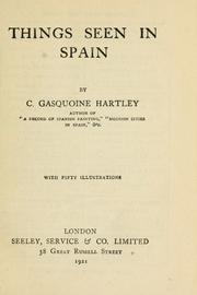 Cover of: Things seen in Spain. | C. Gasquoine Hartley