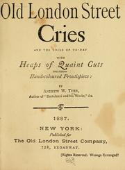 Cover of: Old London street cries and the cries of to-day