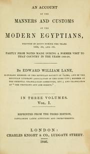 Cover of: An account of the manners and customs of the modern Egyptians, written in Egypt during the years 1833, -34, and -35, partly from notes made during a former visit to that country in the years 1825-28