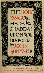 Cover of: The Holy war made by Shaddai upon Diabolus: for the regaining of the metropolis of the world, or the losing and taking again of the town of Mansoul