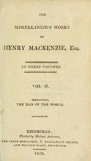Cover of: The miscellaneous works of Henry Mackenzie, esq. ..