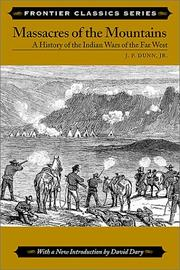 Cover of: Massacres of the mountains: a history of the Indian wars of the Far West