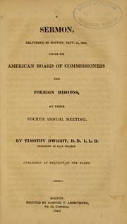 Cover of: A sermon, delivered in Boston, Sept. 16, 1813: before the American Board of Commissioners for Foreign Missions, at their Fourth Annual Meeting