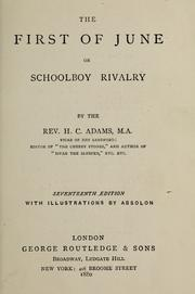 Cover of: The first of June, or, schoolboy rivalry | H. C. Adams