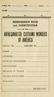 Cover of: Membership book and constitution of the Amalgamated Clothing Workers of America. | Amalgamated Clothing Workers of America.