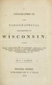 Cover of: A geographical and topographical description of Wisconsin | Increase Allen Lapham