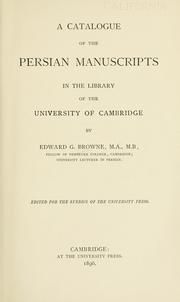 A catalogue of the Persian manuscripts in the library of the University of Cambridge by Cambridge University Library.