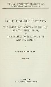 Cover of: On the distribution of intensity in the continuous spectra of the sun and the fixed stars, and the relation to spectral type of luminosity