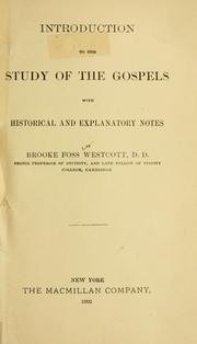 Cover of: Introduction to the study of the Gospels with historical and explanatory notes ..
