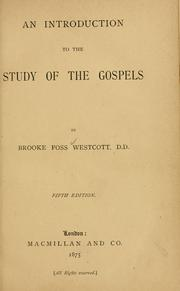 Cover of: An introduction to the study of the Gospels