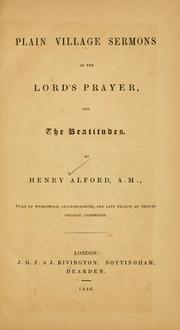 Cover of: Plain village sermons on the Lord's Prayer, and the beautitudes