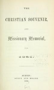 Cover of: The Christian souvenir, and missionary memorial, for 1851. |