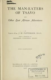 Cover of: The man-eaters of Tsavo | Lt. Colonel J. H. Patterson ; with a foreword by Frederick Courteney Selous.