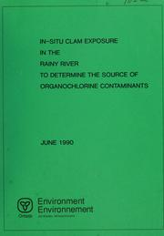 Cover of: In-situ clam exposure in the Rainy River to determine the sources of organochlorine contaminants | Alan Hayton