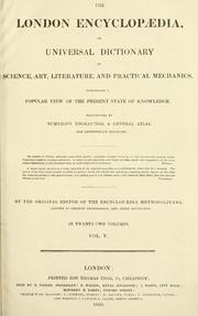 Cover of: A London encyclopaedia, or universal dictionary of science, art, literature and practical mechanics |