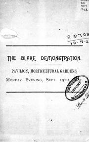 Cover of: The Blake demonstration at the Pavilion, Horticultural Gardens, Monday evening September 19th, 1892