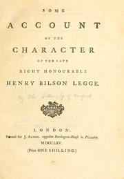 Some account of the character of the late Right Honourable Henry Bilson Legge by Butler, John