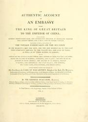 Cover of: An authentic account of an embassy from the King of Great Britain to the Emperor of China