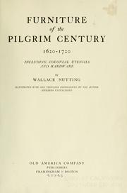 Cover of: Furniture of the Pilgrim century, 1620-1720 | Wallace Nutting