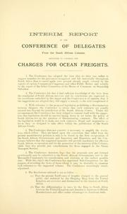 Cover of: Interim report, minutes of meetings, documentary evidence, etc. | South African Shipping Freights Conference (1904 Johannesburg, South Africa)