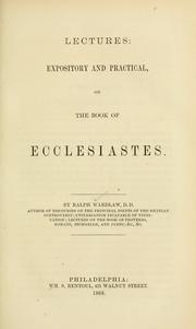 Cover of: Lectures, expository and practical, on the book of Ecclesiastes. | Ralph Wardlaw
