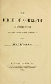 Cover of: The dirge of Coheleth in Ecclesiastes XII, discussed and literally interpreted | Charles Taylor
