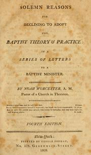 Solemn reasons for declining to adopt the Baptist theory and practice by Noah Worcester