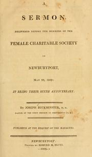 Cover of: A sermon delivered before the members of the Female Charitable Society in Newburyport, May 22, 1809 | Buckminster, Joseph