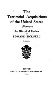 Cover of: The Territorial Acquisitions of the United States, 1787-1904: An Historical Review