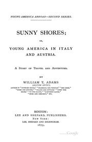 Cover of: Sunny Shores: Or, Young America in Italy and Austria. A Story of Travel and Adventure