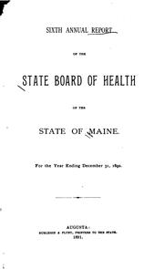 Annual Report of the State Board of Health of the State of Maine by Maine State Board of Health