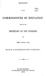 Report of the Commissioner of Education Made to the Secretary of the .. by United States Bureau of Education
